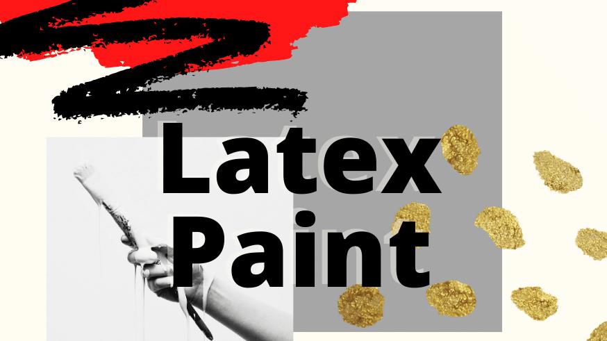 Latex Paints