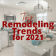 Remodeling trends 2021